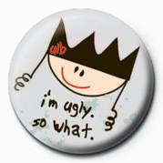 Pin - Ugly Little Bitch (I'm Ugl