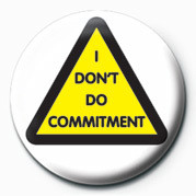 Odznak I don't do commitment