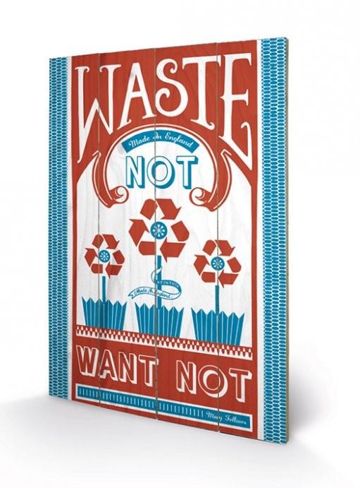 MARY FELLOWS - waste not plakát fatáblán