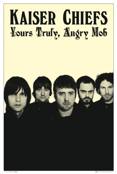 Kaiser Chiefs - yours truly... Plakat