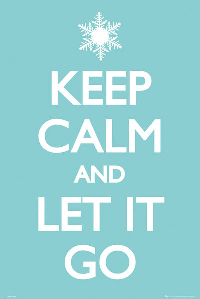 Keep Calm and Let it Go Plakat