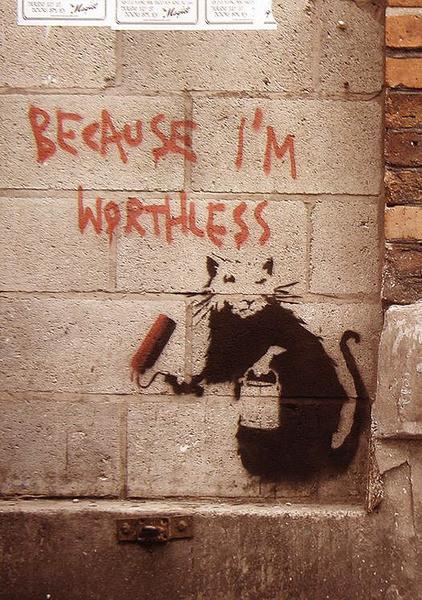 Banksy street art - Graffiti Because I'm Worthless Plakát