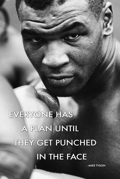 Mike Tyson - Every one has a plan until they Plakát