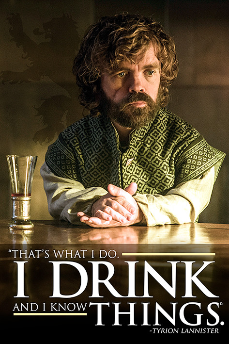 Plakát Hra o Trůny (Game of Thrones) - Tyrion: I Drink And I Know Things