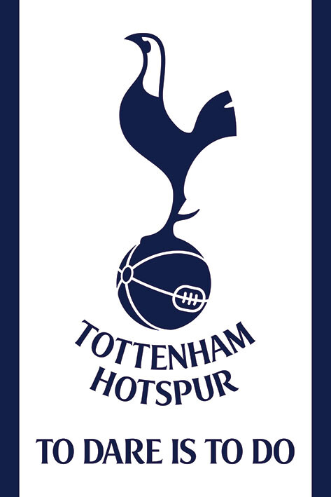 Plakát Tottenham Hotspur FC - To Dare Is To Do