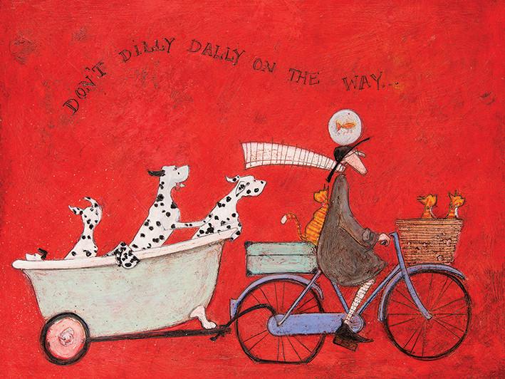 Sam Toft - Don't Dilly Dally on the Way Slika na platnu