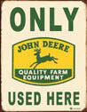 JOHN DEERE USED HERE Plåtskyltar