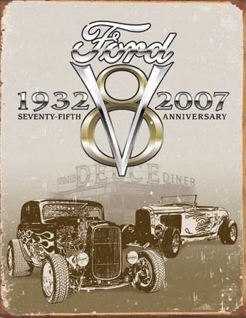 Plechová cedule Ford Deuce 75th Anniversary