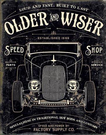 Plechová cedule OLDER & WISER - 30's Rod
