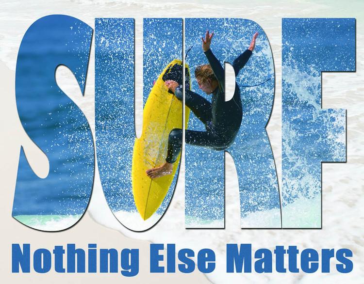 Plechová cedule SURF - NOTHING ELSE MATTERS