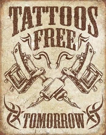 Plechová cedule Tattoos Free Tomorrow