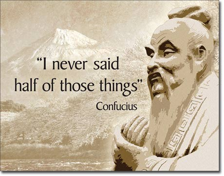 Plechová cedule Confucius - Didn't Say