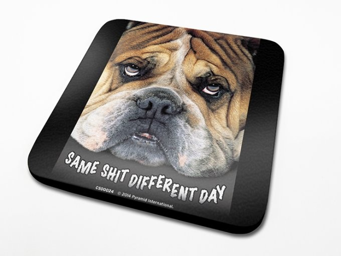 Same Shit, Different Day Podloga za čašu