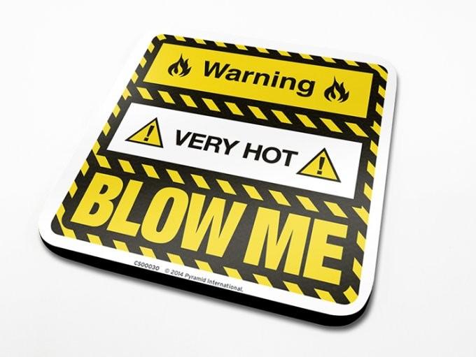 Podtácek Warning Very Hot Blow Me
