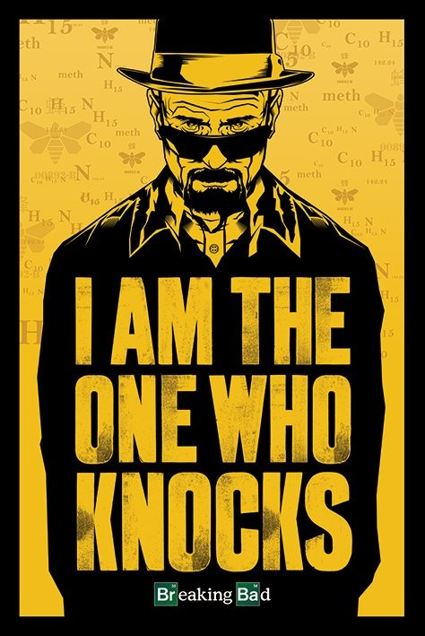 BREAKING BAD - i am the one who knocks poster, Immagini, Foto