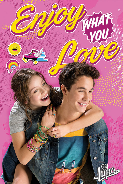 Póster  Soy Luna - Enjoy What You Love