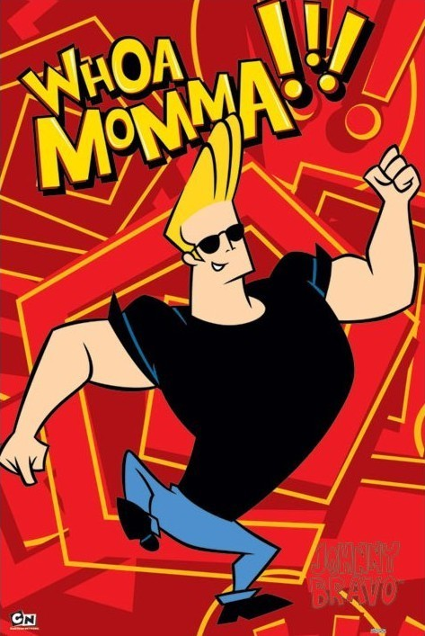 JOHNNY BRAVO - whoa momma Poster