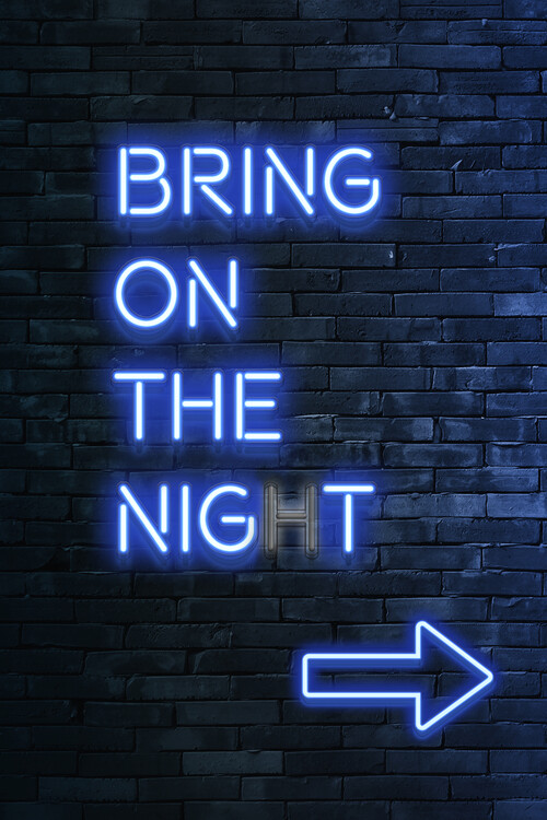 Bring on the night Poster Mural XXL