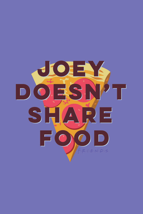 Friends - Joey doesn't share food Poster Mural XXL