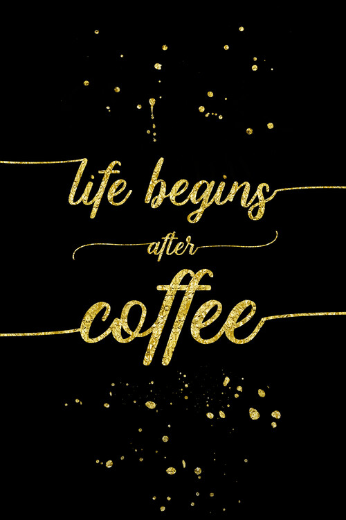 Life Begins After Coffee   Gold Poster Mural XXL