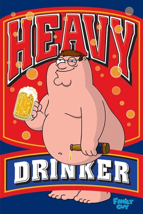 FAMILY GUY - heavy drinker Poster