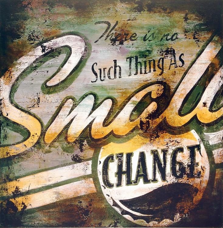 Small Change Kunstdruck