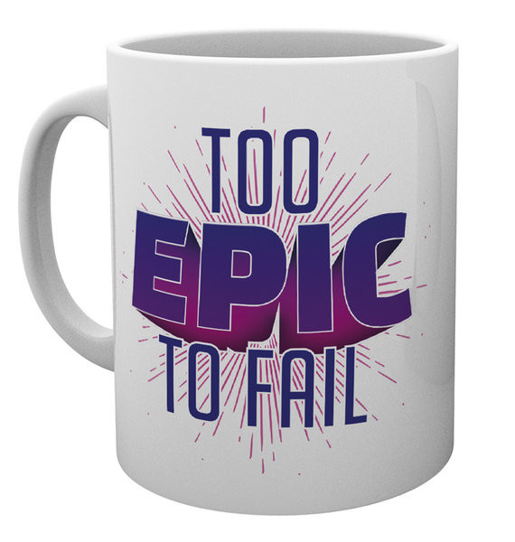 Tasse Gaming - Too Epic To Fail