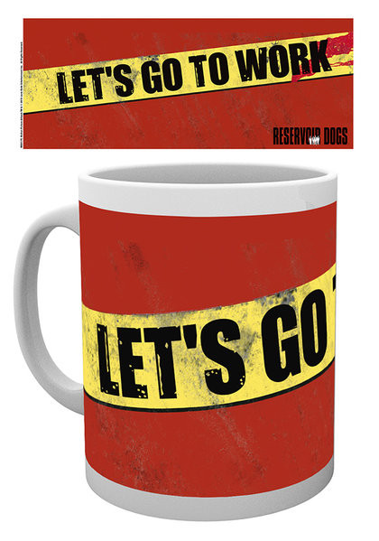 Tasse Reservoir Dogs: Wilde Hunde - Go To Work