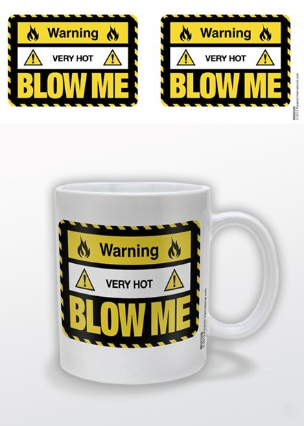 Tasse Warning Very Hot Blow Me