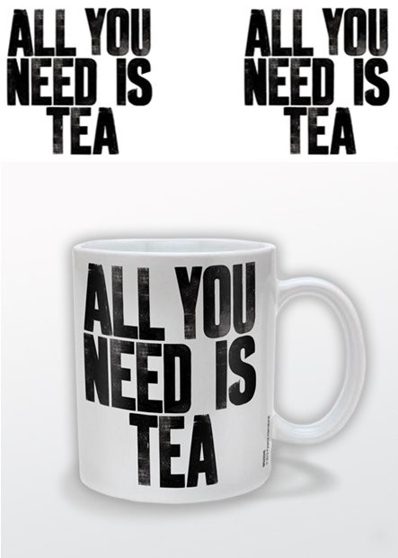 All You Need Is Tea Tasse