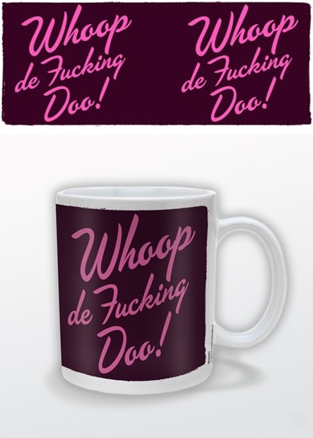 Taza Whoop de Fucking Doo