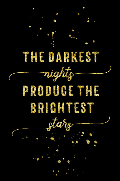 Umjetnička fotografija The Darkest Nights Produce The Brightest Stars | Gold