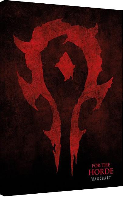 Vászon Plakát Warcraft - For The Horde