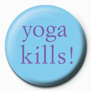 Yoga Kills Insignă